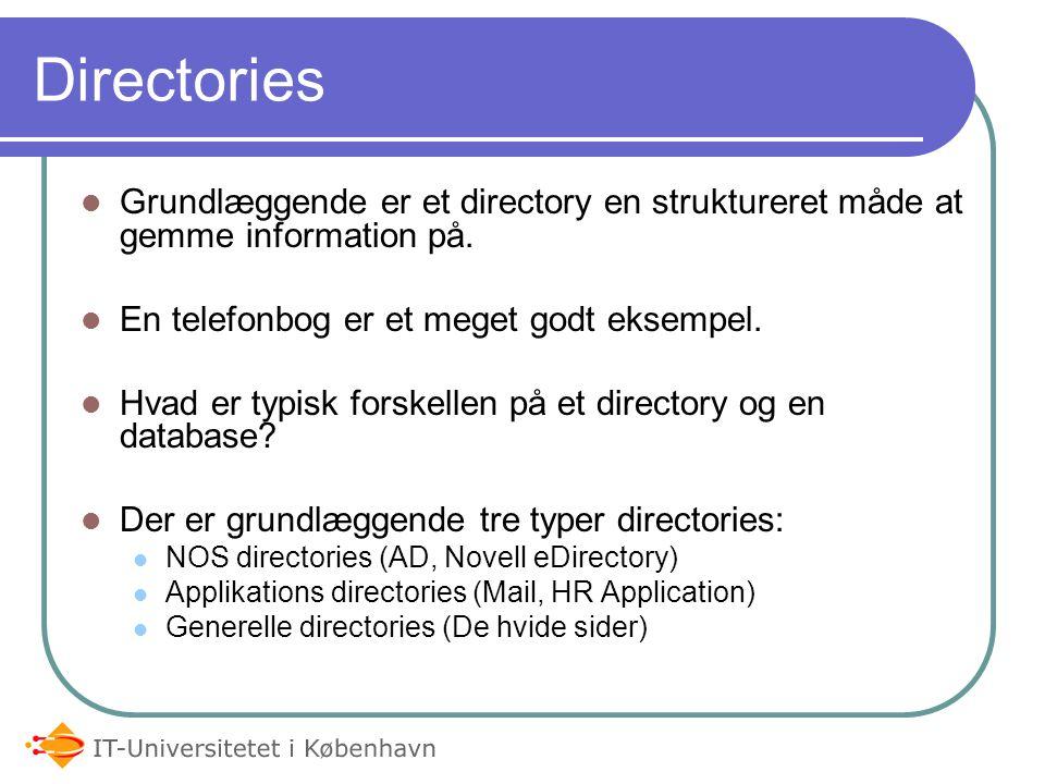Directories  Grundlæggende er et directory en struktureret måde at gemme information på.