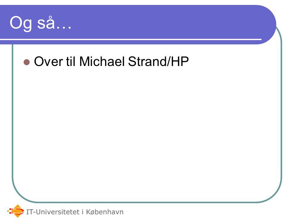 Og så…  Over til Michael Strand/HP