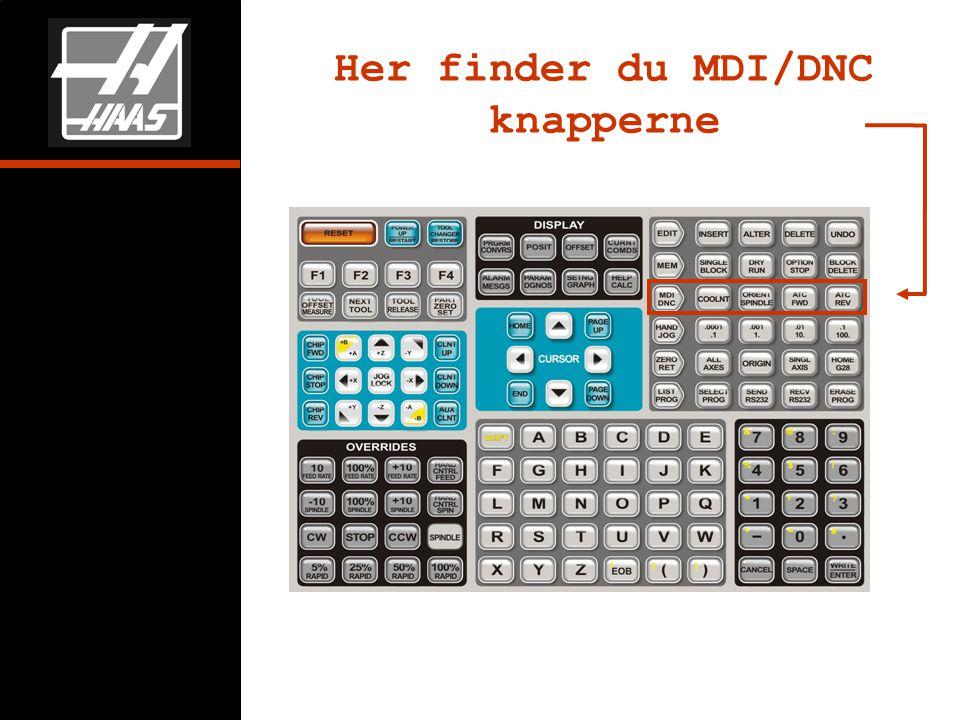 Her finder du MDI/DNC knapperne