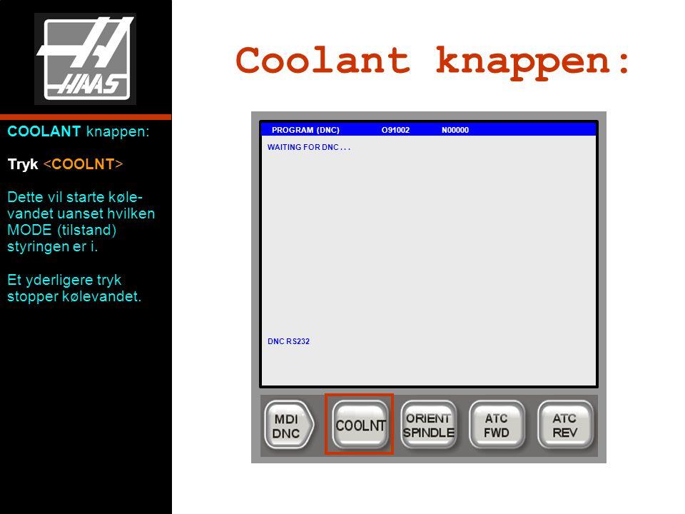 Coolant knappen: PROGRAM (DNC) O91002 N00000 WAITING FOR DNC...
