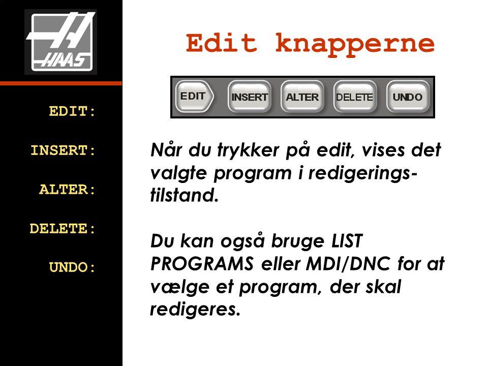 Når du trykker på edit, vises det valgte program i redigerings- tilstand.
