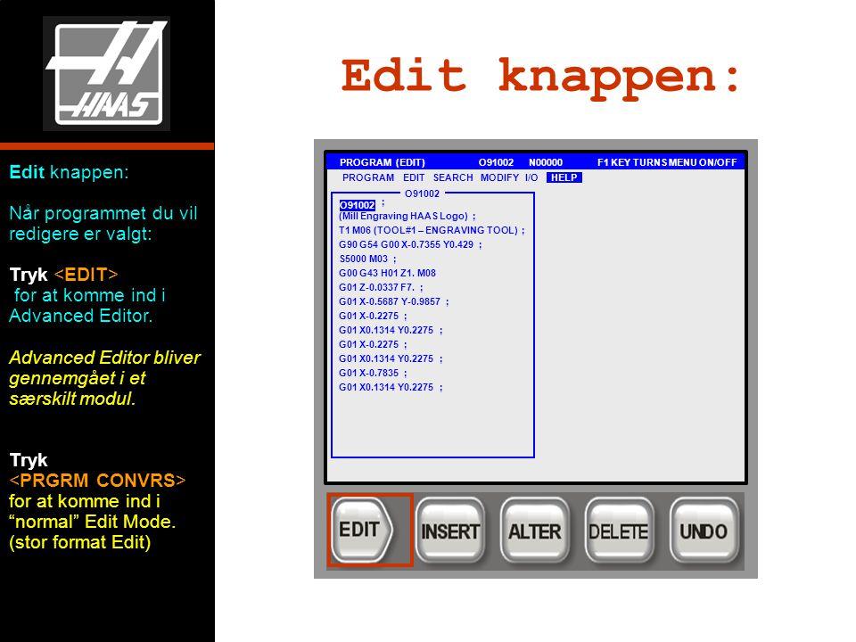 Edit knappen: Når programmet du vil redigere er valgt: Tryk for at komme ind i Advanced Editor.