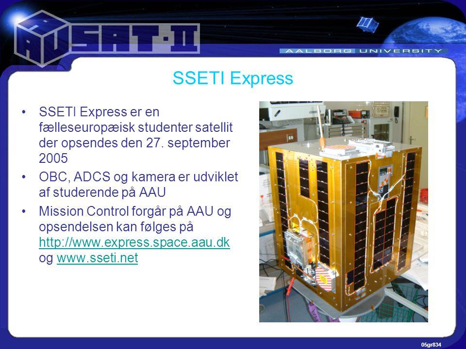 05gr834 SSETI Express •SSETI Express er en fælleseuropæisk studenter satellit der opsendes den 27.