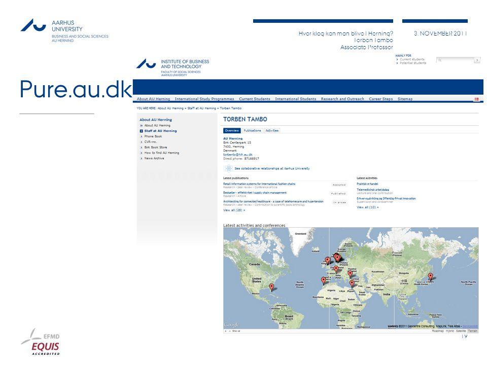 Hvor klog kan man blive I Herning Torben Tambo Associate Professor 3. NOVEMBER 2011 Pure.au.dk 19