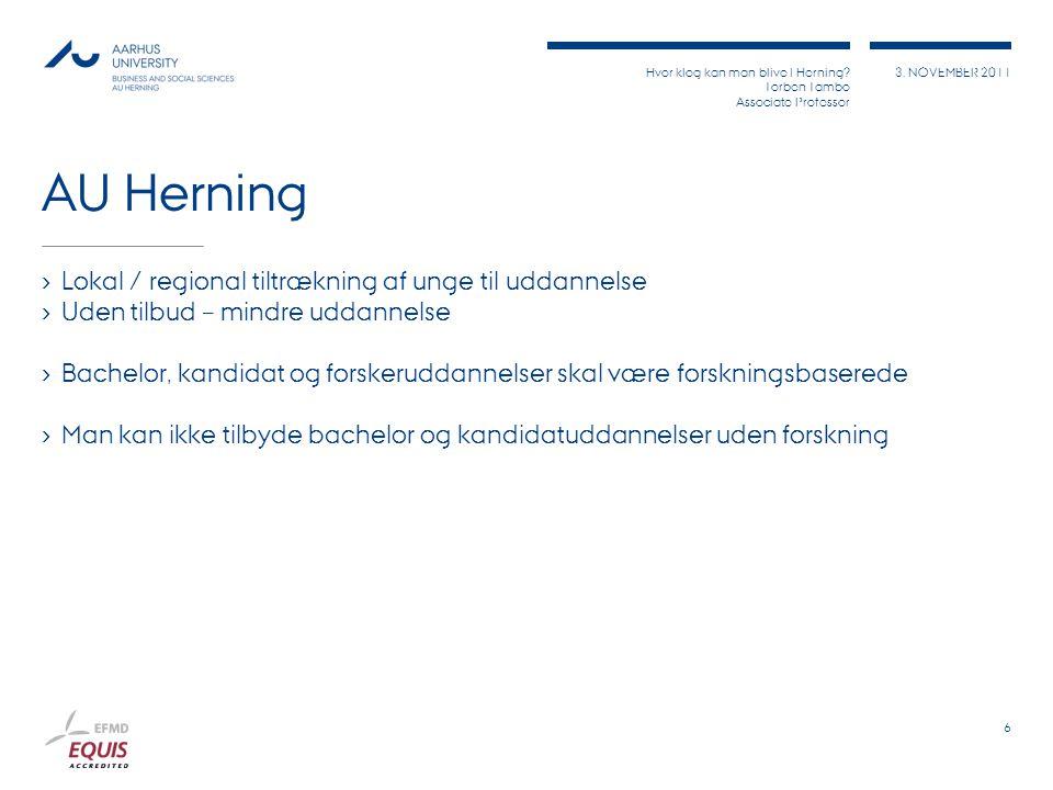 Hvor klog kan man blive I Herning. Torben Tambo Associate Professor 3.