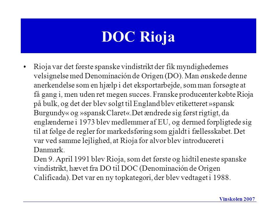 DOC Rioja •Rioja var det første spanske vindistrikt der fik myndighedernes velsignelse med Denominación de Origen (DO).
