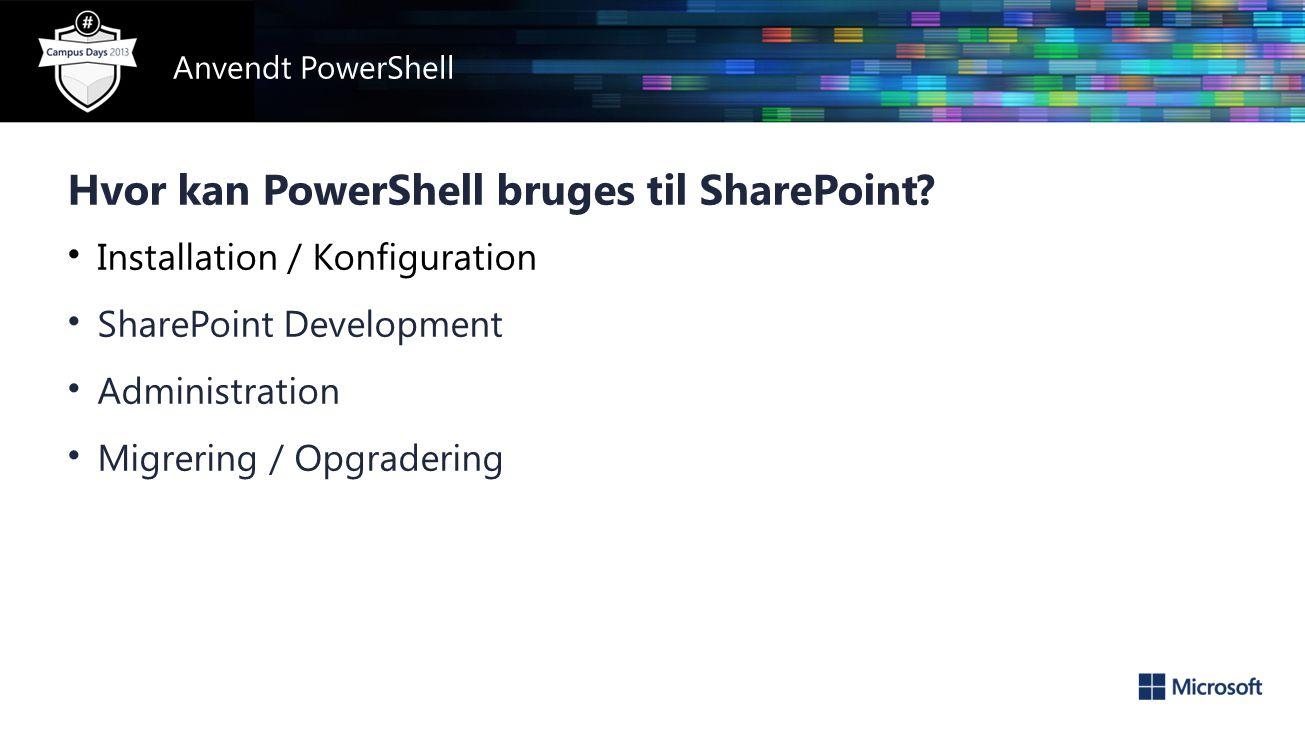 Hvor kan PowerShell bruges til SharePoint.