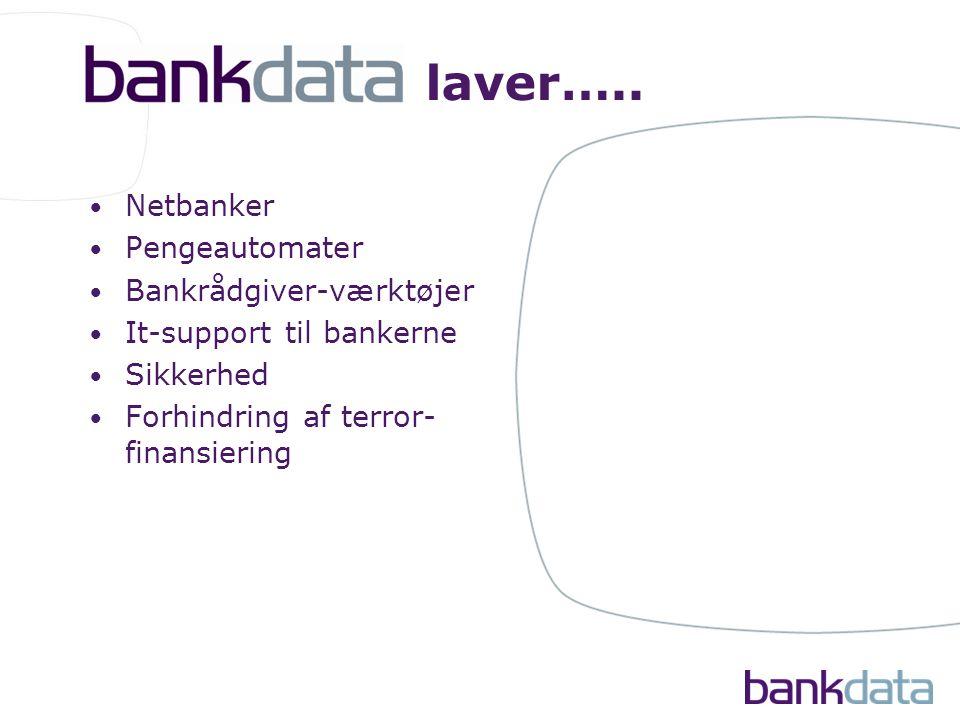 • Netbanker • Pengeautomater • Bankrådgiver-værktøjer • It-support til bankerne • Sikkerhed • Forhindring af terror- finansiering laver…..