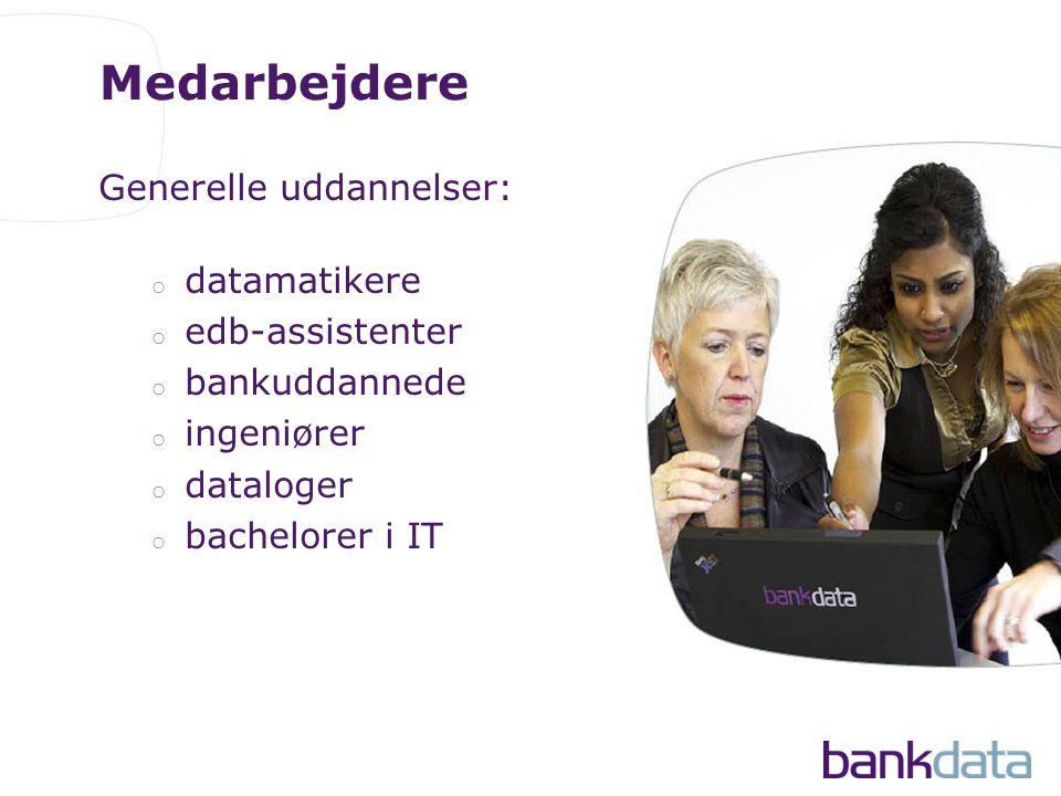Generelle uddannelser: o datamatikere o edb-assistenter o bankuddannede o ingeniører o dataloger o bachelorer i IT