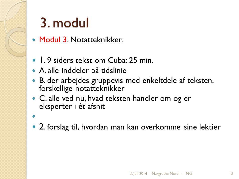 3. modul  Modul 3. Notatteknikker:  1. 9 siders tekst om Cuba: 25 min.