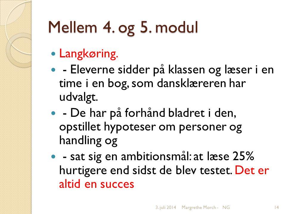 Mellem 4. og 5. modul  Langkøring.