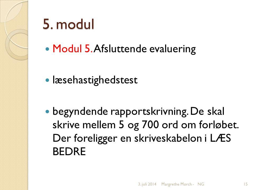 5. modul  Modul 5. Afsluttende evaluering  læsehastighedstest  begyndende rapportskrivning.