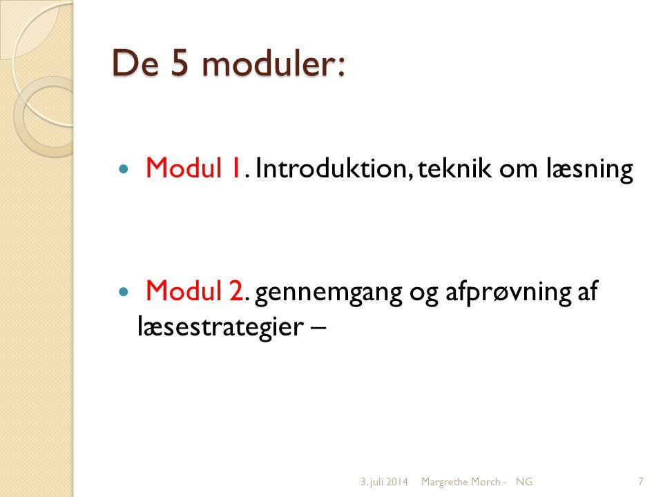 De 5 moduler:  Modul 1. Introduktion, teknik om læsning  Modul 2.