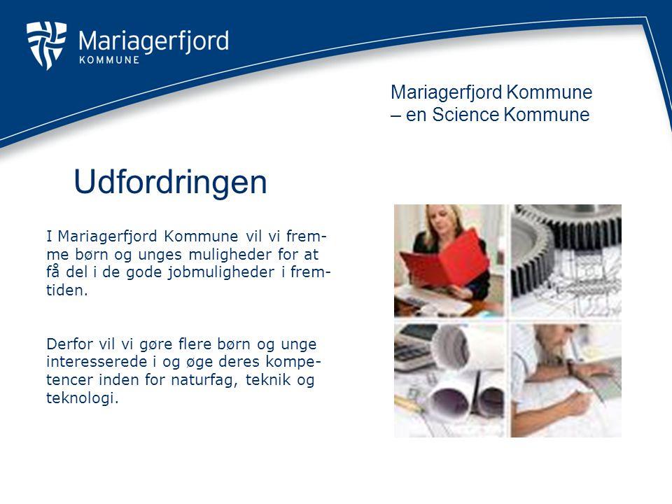 I Mariagerfjord Kommune vil vi frem- me børn og unges muligheder for at få del i de gode jobmuligheder i frem- tiden.