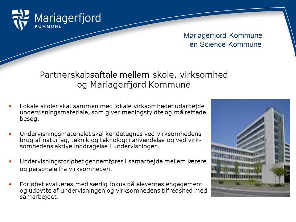 Partnerskabsaftale mellem skole, virksomhed og Mariagerfjord Kommune •Lokale skoler skal sammen med lokale virksomheder udarbejde undervisningsmateriale, som giver meningsfyldte og målrettede besøg.