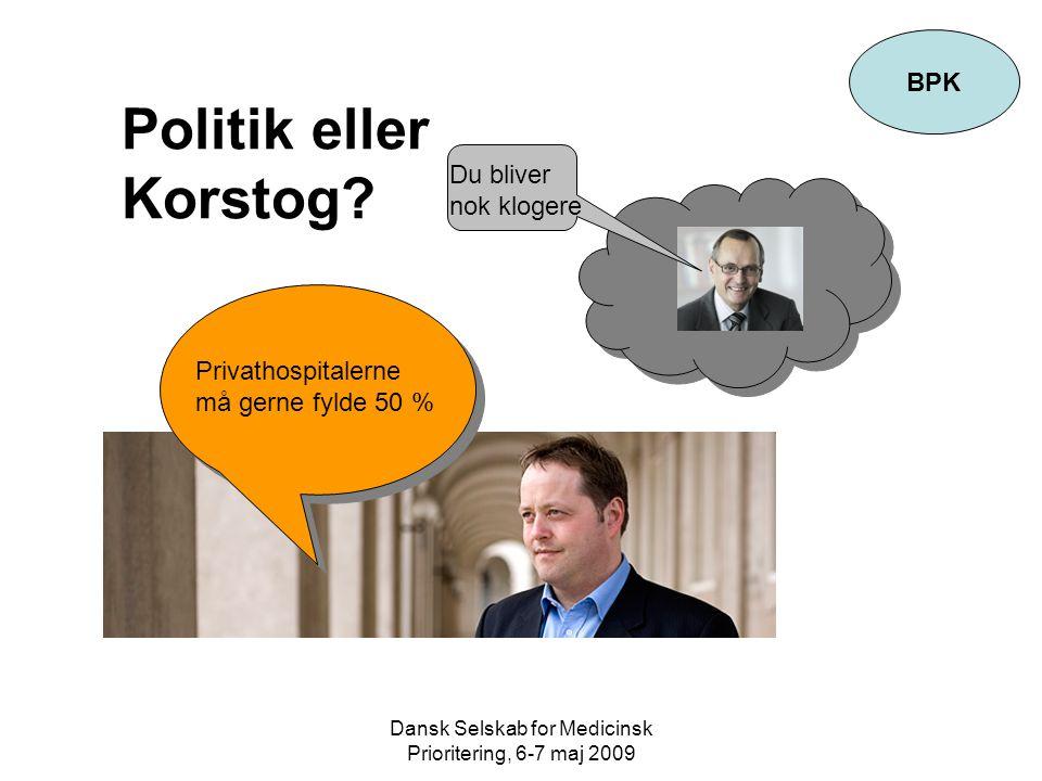Dansk Selskab for Medicinsk Prioritering, 6-7 maj 2009 BPK Politik eller Korstog.
