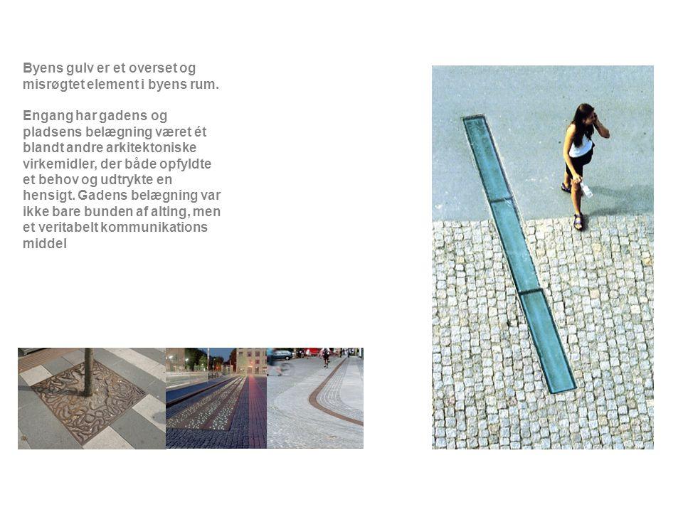 Byens gulv er et overset og misrøgtet element i byens rum.