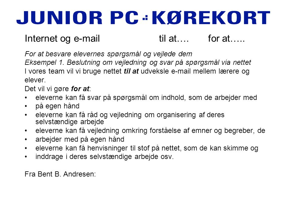 Internet og e-mail til at…. for at…..