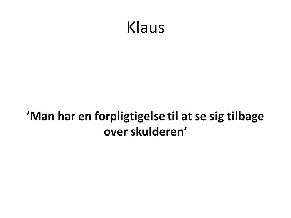 Klaus 'Man har en forpligtigelse til at se sig tilbage over skulderen'