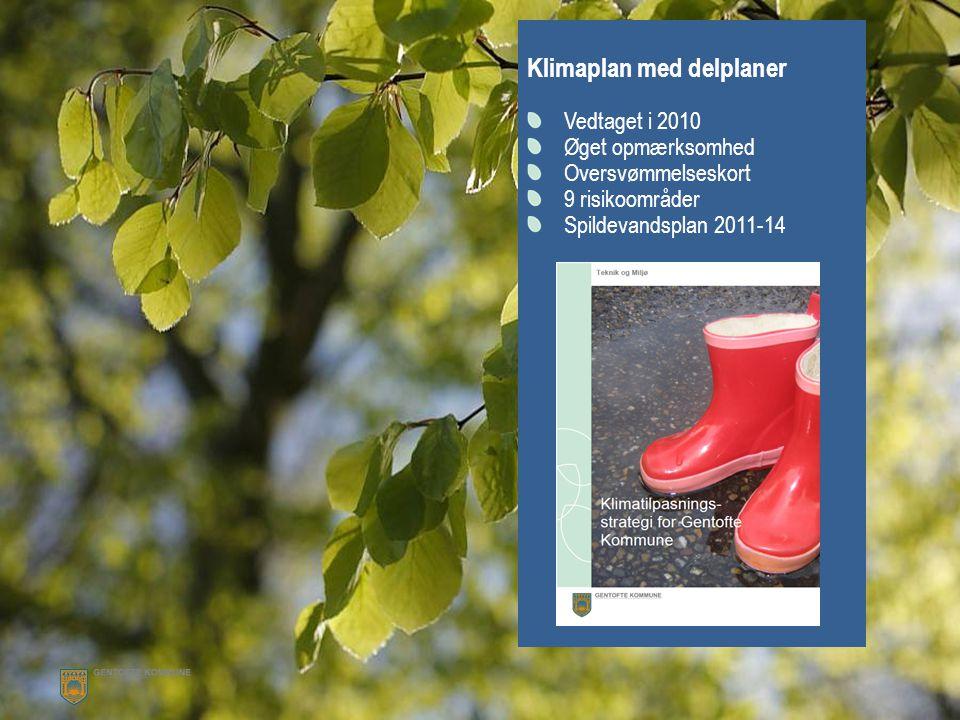 Velkommen til en grøn kommune Klimaplan med delplaner Vedtaget i 2010 Øget opmærksomhed Oversvømmelseskort 9 risikoområder Spildevandsplan 2011-14