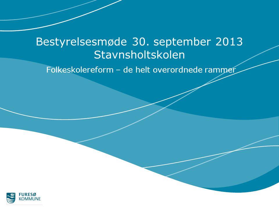 Bestyrelsesmøde 30. september 2013 Stavnsholtskolen Folkeskolereform – de helt overordnede rammer