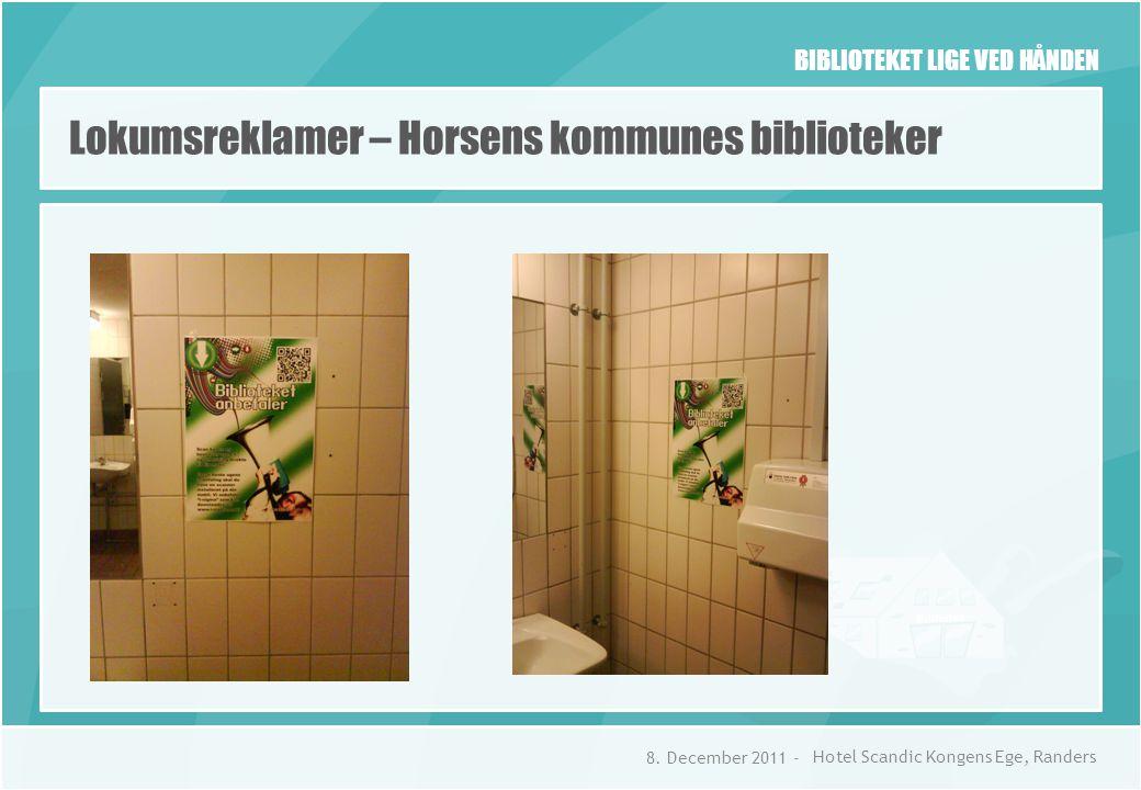 BIBLIOTEKET LIGE VED HÅNDEN Lokumsreklamer – Horsens kommunes biblioteker 8.