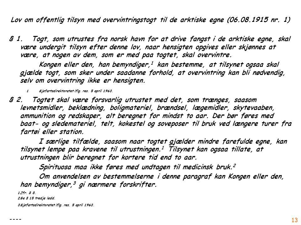 Lov om offentlig tilsyn med overvintringstogt til de arktiske egne (06.08.1915 nr.