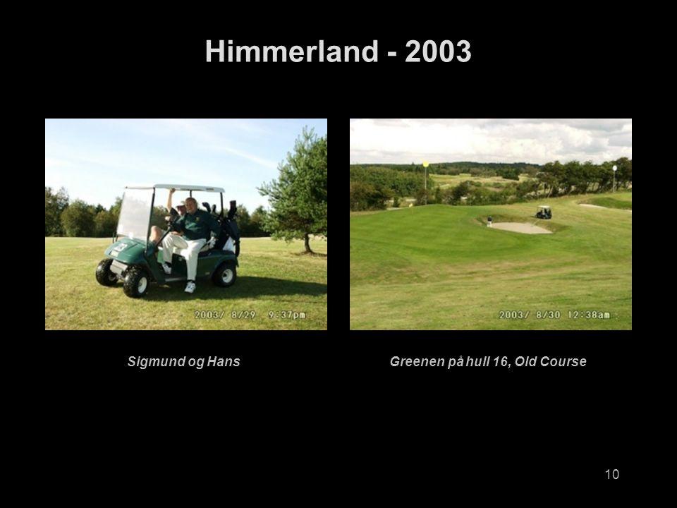 10 Himmerland - 2003 Sigmund og HansGreenen på hull 16, Old Course