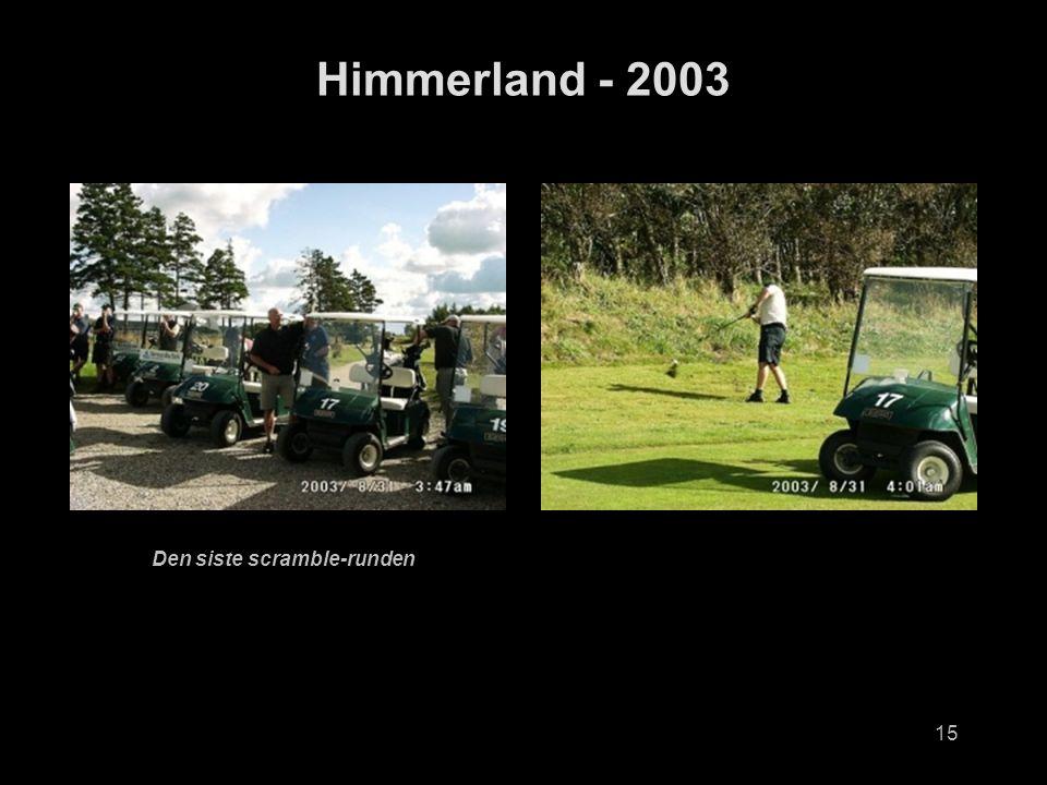 15 Himmerland - 2003 Den siste scramble-runden