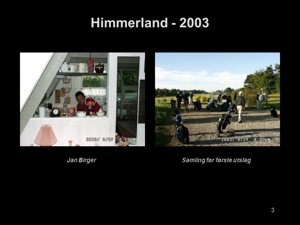 3 Himmerland - 2003 Jan BirgerSamling før første utslag
