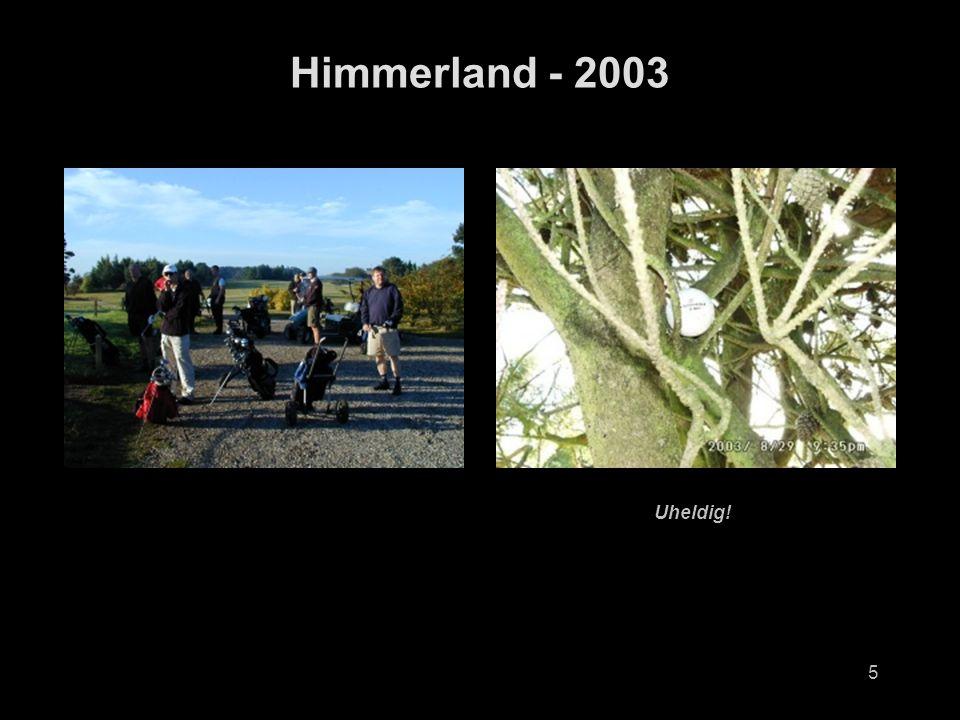 5 Himmerland - 2003 Uheldig!