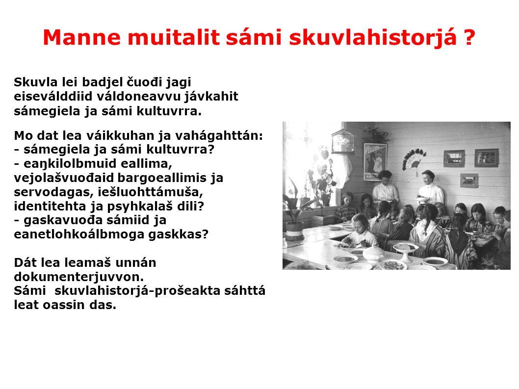 Manne muitalit sámi skuvlahistorjá .