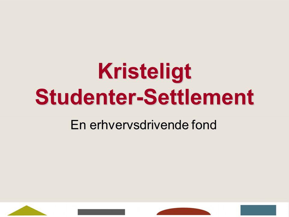 Kristeligt Studenter-Settlement En erhvervsdrivende fond
