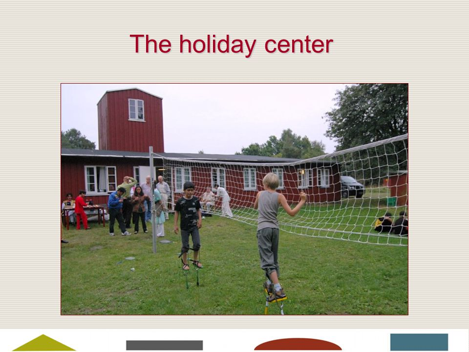 The holiday center
