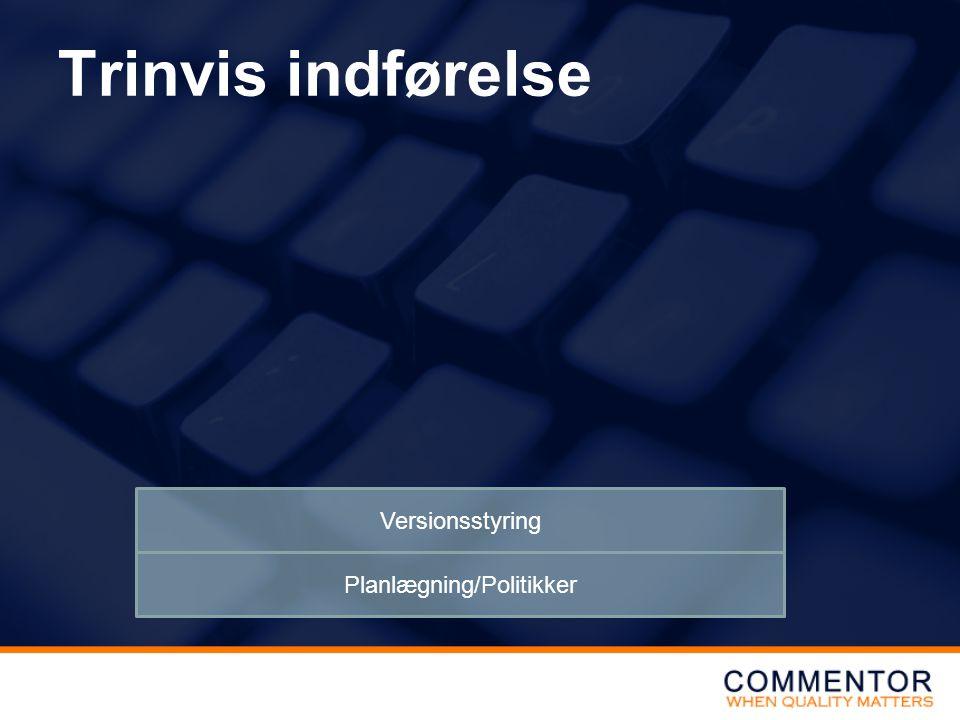 Trinvis indførelse Planlægning/Politikker Versionsstyring