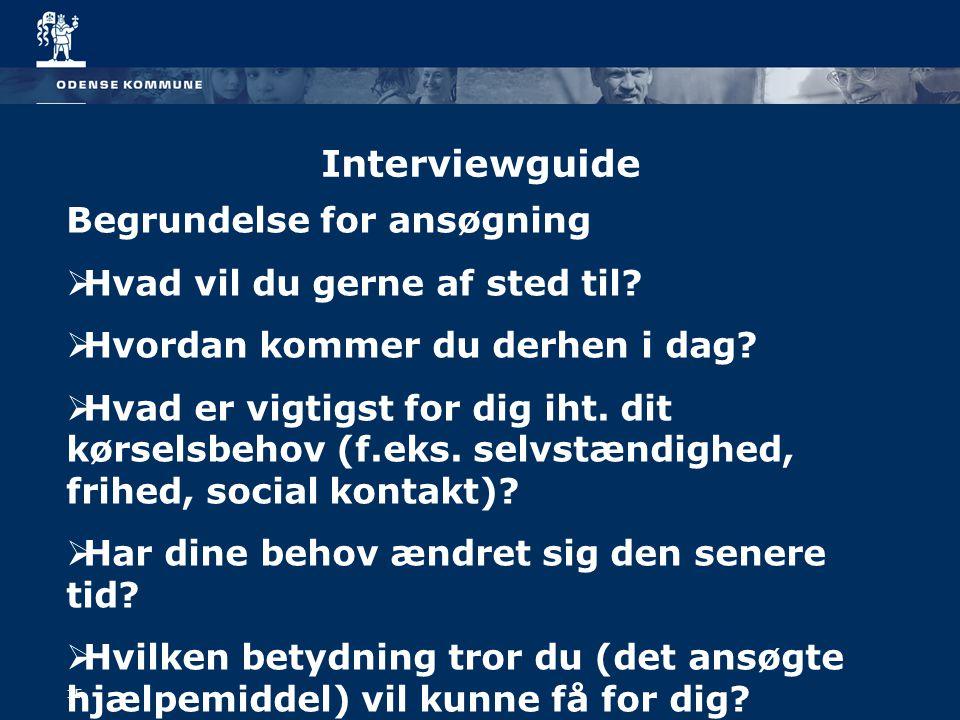 Interviewguide Begrundelse for ansøgning  Hvad vil du gerne af sted til.