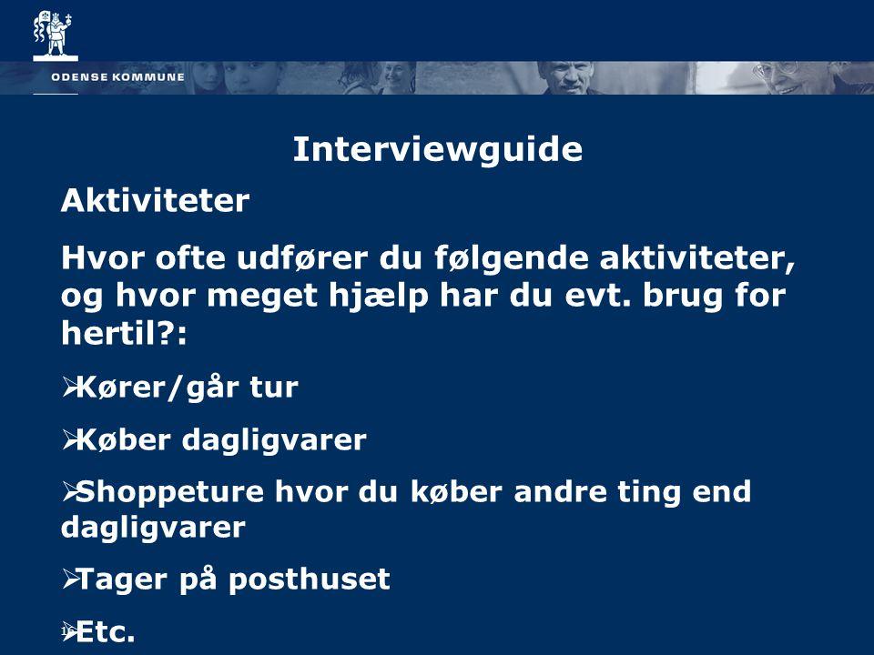 Interviewguide Aktiviteter Hvor ofte udfører du følgende aktiviteter, og hvor meget hjælp har du evt.