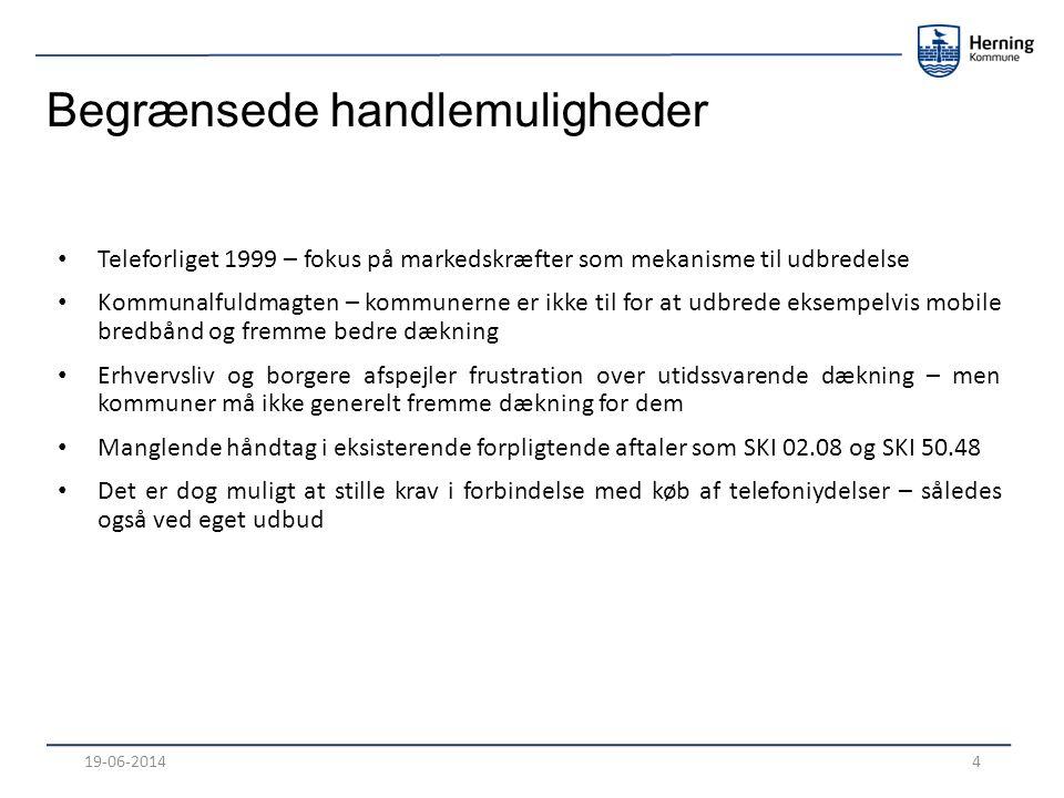 Begrænsede handlemuligheder Teleforliget 1999 – fokus på markedskræfter som mekanisme til udbredelse Kommunalfuldmagten – kommunerne er ikke til for at udbrede eksempelvis mobile bredbånd og fremme bedre dækning Erhvervsliv og borgere afspejler frustration over utidssvarende dækning – men kommuner må ikke generelt fremme dækning for dem Manglende håndtag i eksisterende forpligtende aftaler som SKI 02.08 og SKI 50.48 Det er dog muligt at stille krav i forbindelse med køb af telefoniydelser – således også ved eget udbud 19-06-20144