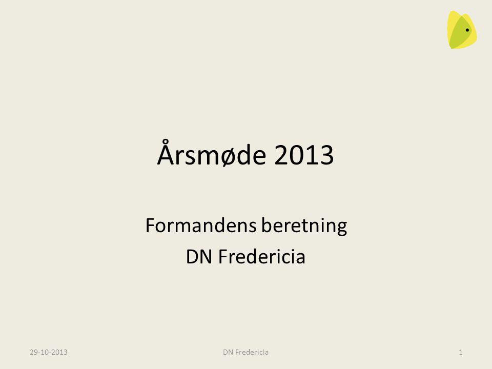 29-10-2013DN Fredericia1 Årsmøde 2013 Formandens beretning DN Fredericia