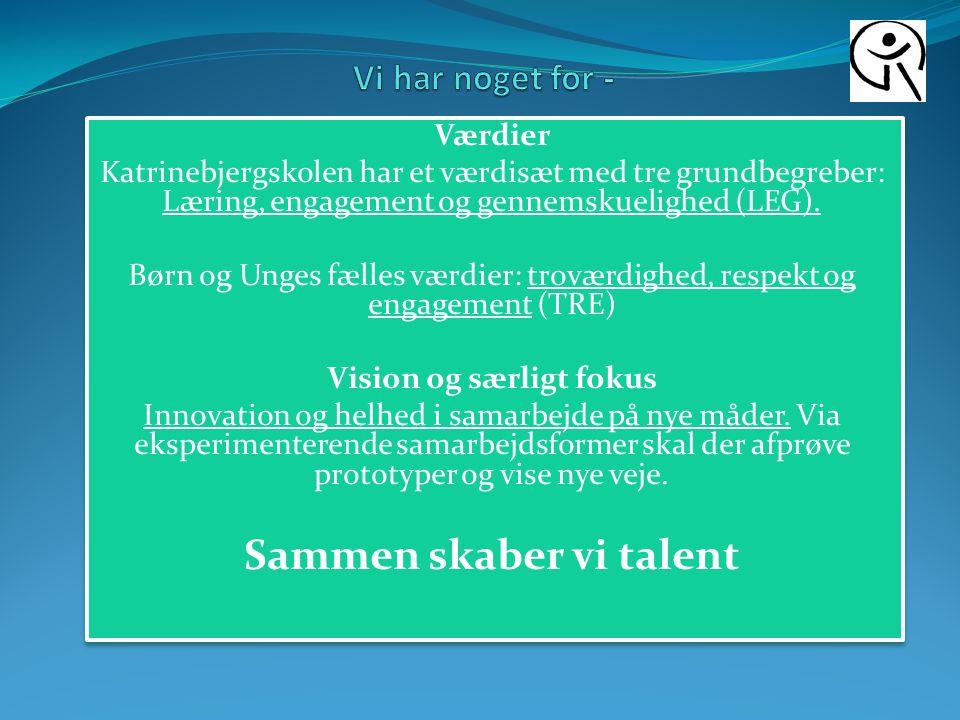 Værdier Katrinebjergskolen har et værdisæt med tre grundbegreber: Læring, engagement og gennemskuelighed (LEG).