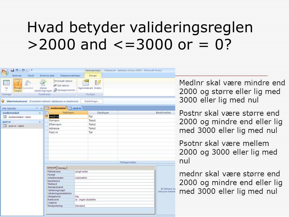Hvad betyder valideringsreglen >2000 and <=3000 or = 0.