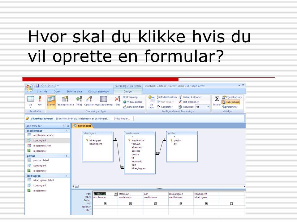 Hvor skal du klikke hvis du vil oprette en formular