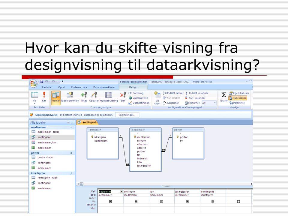 Hvor kan du skifte visning fra designvisning til dataarkvisning