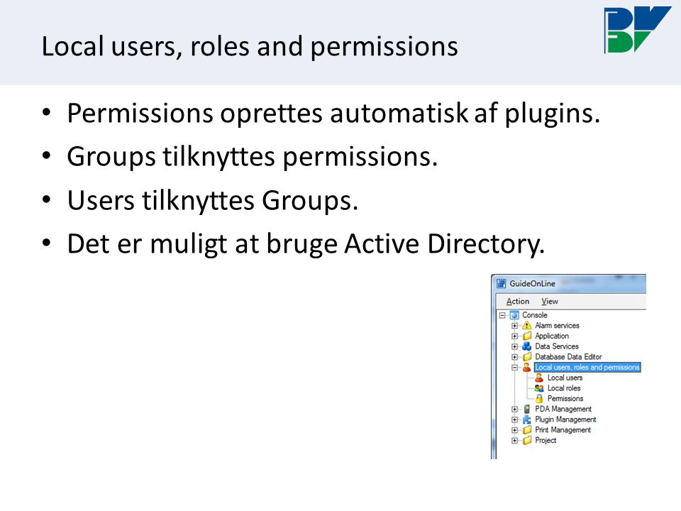 Local users, roles and permissions Permissions oprettes automatisk af plugins.