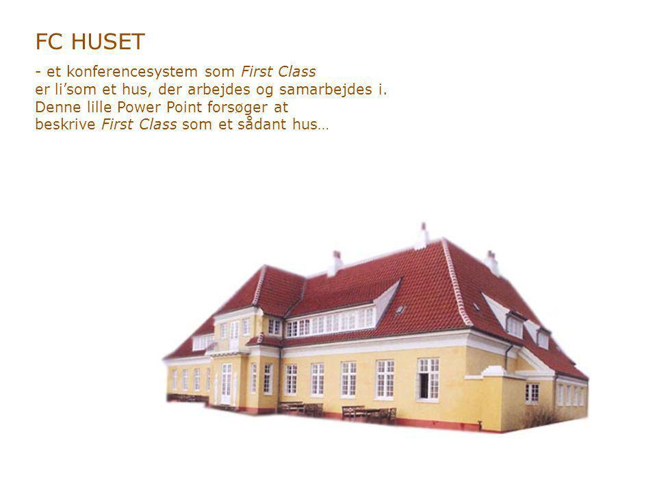 FC HUSET - et konferencesystem som First Class er li'som et hus, der arbejdes og samarbejdes i.