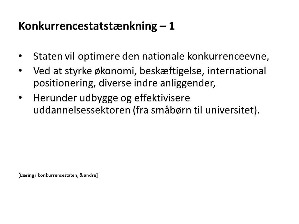 Konkurrencestatstænkning – 1 Staten vil optimere den nationale konkurrenceevne, Ved at styrke økonomi, beskæftigelse, international positionering, div