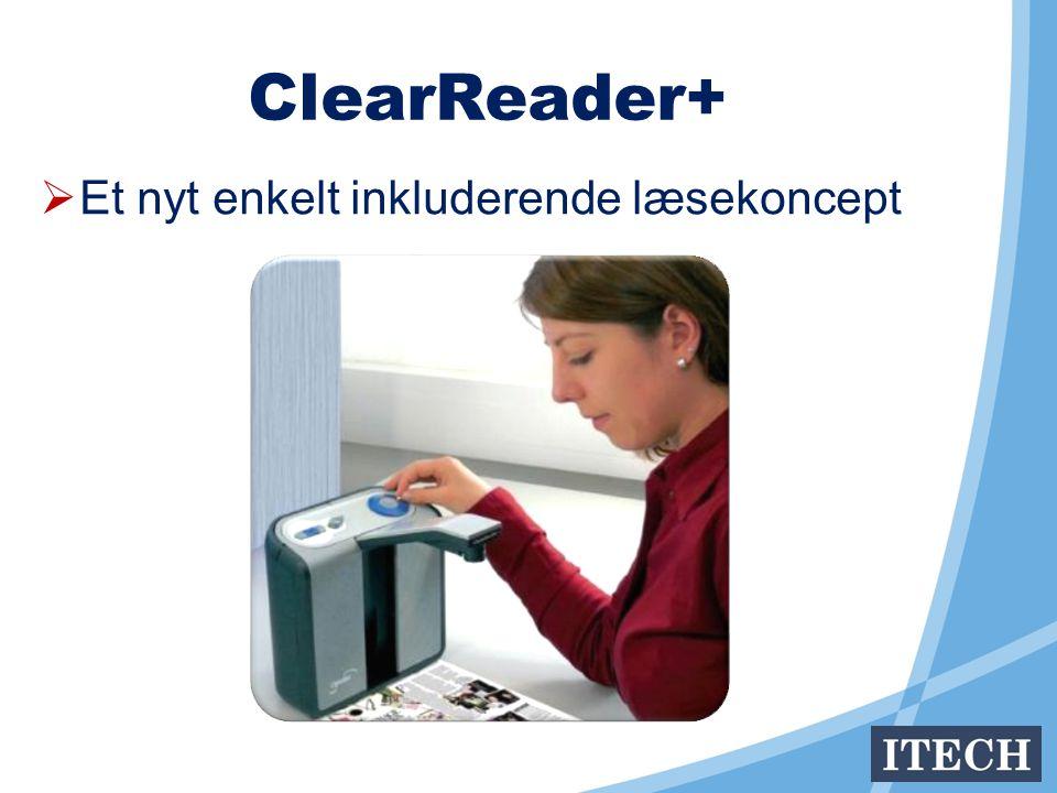 ClearReader+  Et nyt enkelt inkluderende læsekoncept