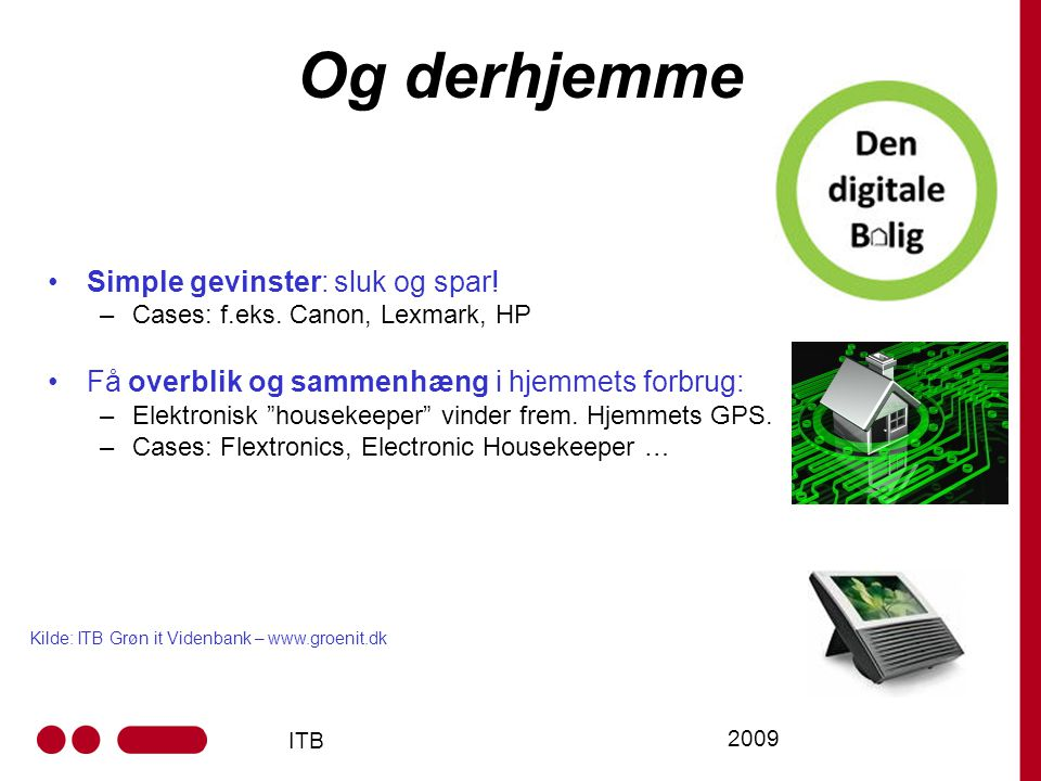 ITB 2009 Og derhjemme Simple gevinster: sluk og spar.