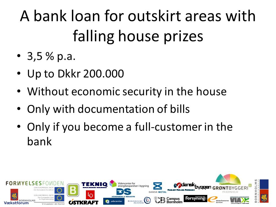 A bank loan for outskirt areas with falling house prizes 3,5 % p.a.