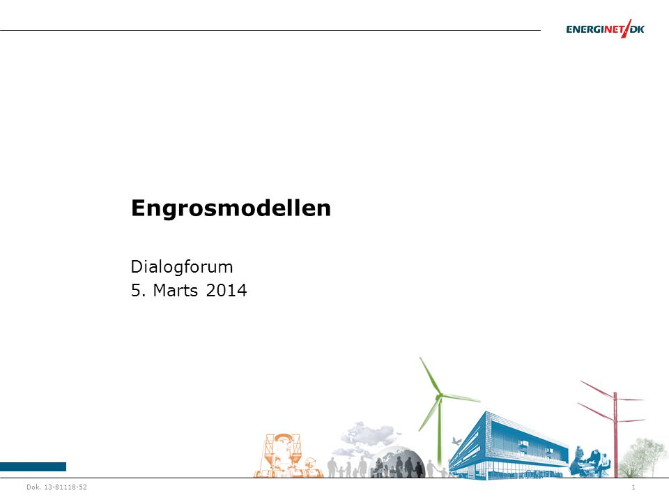 Dok. 13-81118-521 Engrosmodellen Dialogforum 5. Marts 2014